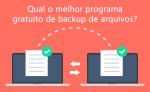 Qual o melhor programa gratuito backup de arquivos?